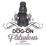Dog-On Fabulous Pet Grooming